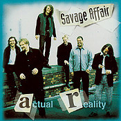 Savage Affair : Actual Reality. Album Cover