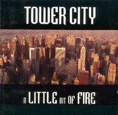 Tower City : A Little Bit Of Fire. Album Cover