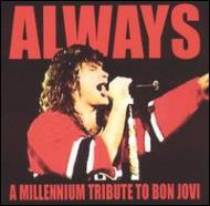 Always - A Millenium Tribute to BON JOVI