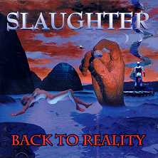 Slaughter : Back To Reality. Album Cover