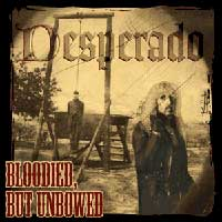 Desperado : Bloodied, But Unbowed. Album Cover