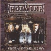 Hotwire : Face Another Day. Album Cover