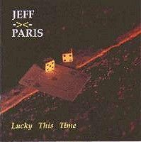 Paris, Jeff : Lucky This Time. Album Cover