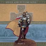 Once And Future King : Part 1. Album Cover