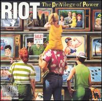 Riot : The Privilege Of Power. Album Cover