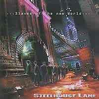 Steelhouse Lane : Slaves Of The New World. Album Cover