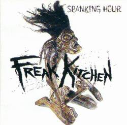 Freak Kitchen : Spanking Hour. Album Cover