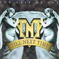 TNT : Till Next Time - The Best Of TNT. Album Cover