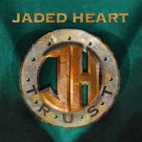 Jaded Heart : Trust. Album Cover