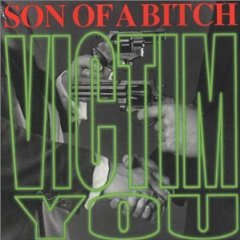 Son Of A Bitch : Victim You. Album Cover