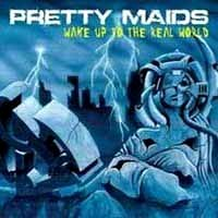 Pretty Maids : Wake Up To The Real World. Album Cover