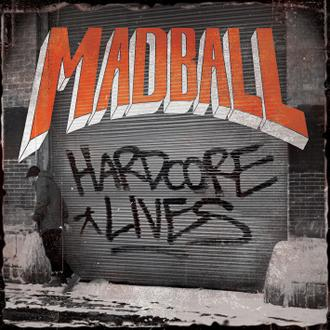 Madball : Hardcore Lives. Album Cover