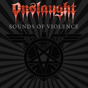 Onslaught : Sounds of Violence. Album Cover