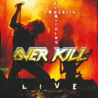 Overkill : Wrecking Everything - Live. Album Cover