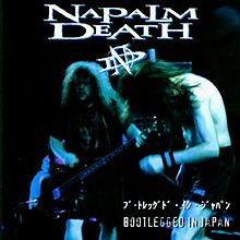 Napalm Death : Bootlegged in Japan. Album Cover