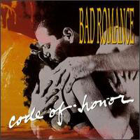 Bad Romance : Code Of Honor . Album Cover