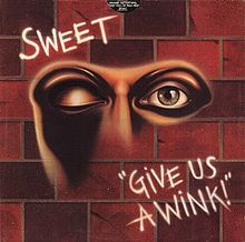 Sweet, The : Give Us A Wink. Album Cover