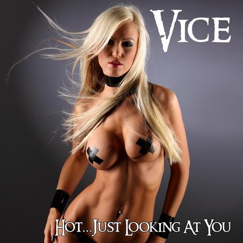 Vice (USA) : Hot...Just Looking At You . Album Cover