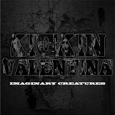 Kickin Valentina : Imaginary Creatures. Album Cover