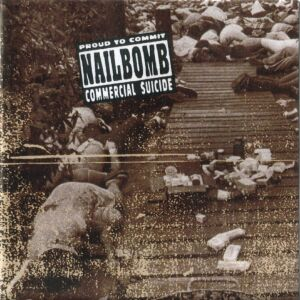 Nailbomb : Proud to Commit Commercial Suicide. Album Cover
