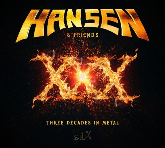 Hansen & Friends : XXX - Three Decades in Metal. Album Cover